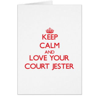 Keep Calm and Love your Court Jester Greeting Card
