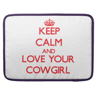 Keep Calm and Love your Cowgirl MacBook Pro Sleeve