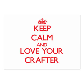 Keep Calm and Love your Crafter Large Business Cards (Pack Of 100)