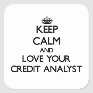 Keep Calm and Love your Credit Analyst Square Sticker
