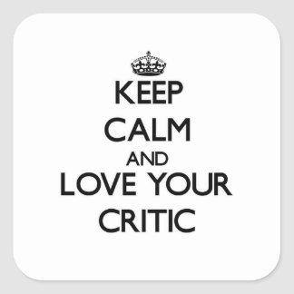 Keep Calm and Love your Critic Square Sticker