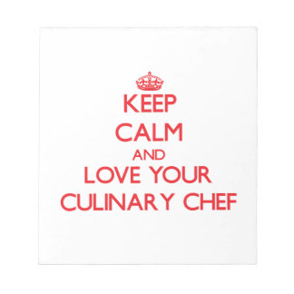 Keep Calm and Love your Culinary Chef Memo Notepads