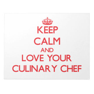 Keep Calm and Love your Culinary Chef Memo Pad
