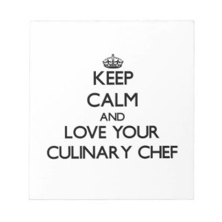 Keep Calm and Love your Culinary Chef Memo Notepad