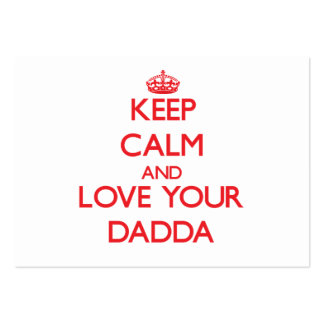 Keep Calm and Love your Dadda Large Business Cards (Pack Of 100)