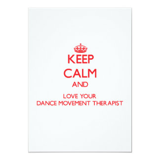 Keep Calm and Love your Dance Movement Therapist 5x7 Paper Invitation Card