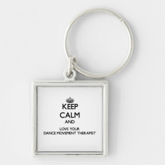 Keep Calm and Love your Dance Movement Therapist Keychains