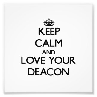 Keep Calm and Love your Deacon Photo