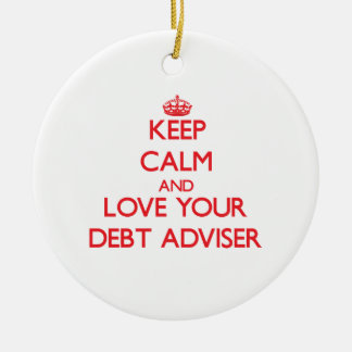 Keep Calm and Love your Debt Adviser Double-Sided Ceramic Round Christmas Ornament