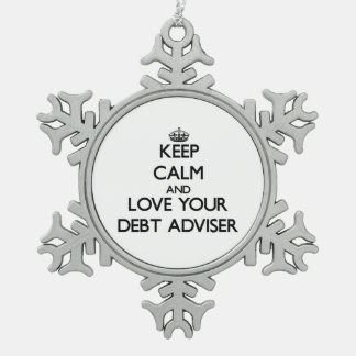 Keep Calm and Love your Debt Adviser Snowflake Pewter Christmas Ornament
