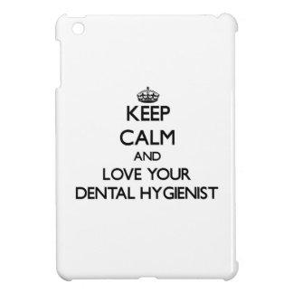 Keep Calm and Love your Dental Hygienist iPad Mini Cases