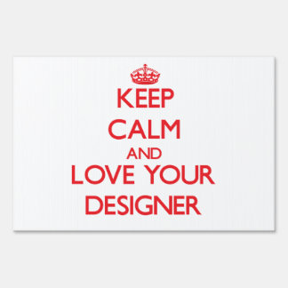 Keep Calm and Love your Designer Lawn Signs