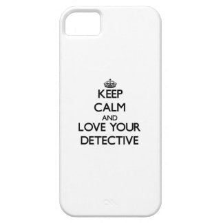 Keep Calm and Love your Detective iPhone 5 Case