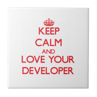 Keep Calm and Love your Developer Ceramic Tiles