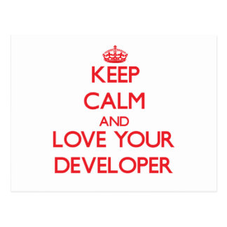 Keep Calm and Love your Developer Post Cards
