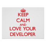 Keep Calm and Love your Developer Print