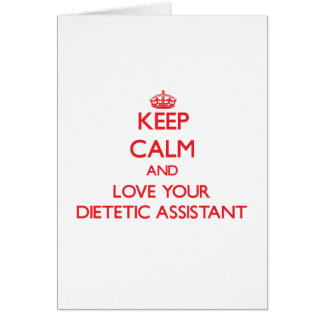 Keep Calm and Love your Dietetic Assistant Greeting Card