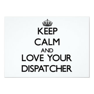 Keep Calm and Love your Dispatcher Invites