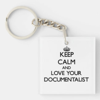 Keep Calm and Love your Documentalist Single-Sided Square Acrylic Keychain