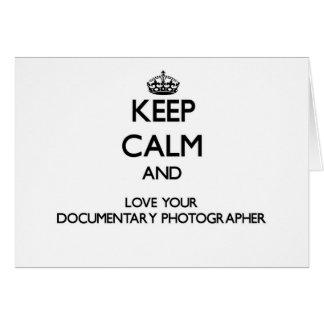 Keep Calm and Love your Documentary Photographer Cards
