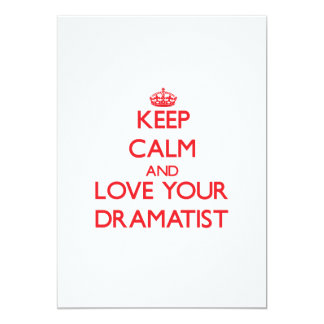 Keep Calm and Love your Dramatist Invitation