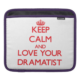 Keep Calm and Love your Dramatist Sleeves For iPads