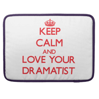 Keep Calm and Love your Dramatist Sleeve For MacBook Pro