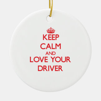 Keep Calm and Love your Driver Double-Sided Ceramic Round Christmas Ornament
