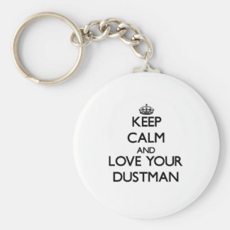 Keep Calm and Love your Dustman Basic Round Button Keychain