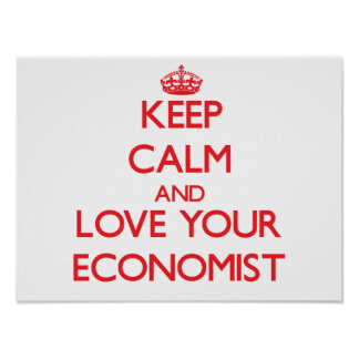 Keep Calm and Love your Economist Print