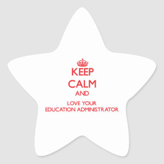 Keep Calm and Love your Education Administrator Star Stickers