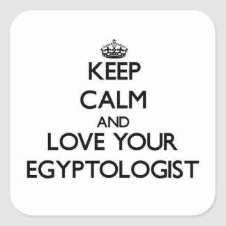 Keep Calm and Love your Egyptologist Square Stickers