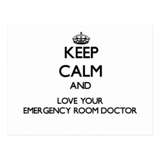 Keep Calm and Love your Emergency Room Doctor Postcard