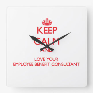 Keep Calm and Love your Employee Benefit Consultan Clock