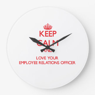 Keep Calm and Love your Employee Relations Officer Clock