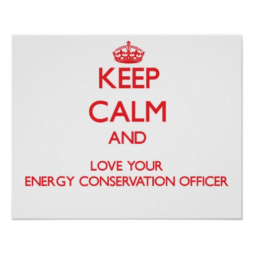 Keep Calm and Love your Energy Conservation Office Print