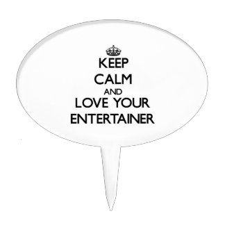 Keep Calm and Love your Entertainer Cake Pick