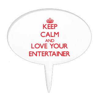 Keep Calm and Love your Entertainer Cake Topper