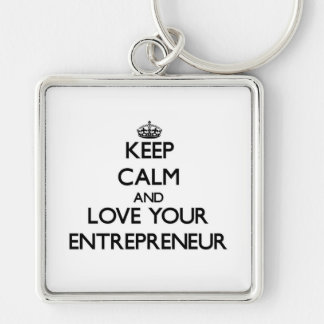 Keep Calm and Love your Entrepreneur Silver-Colored Square Keychain