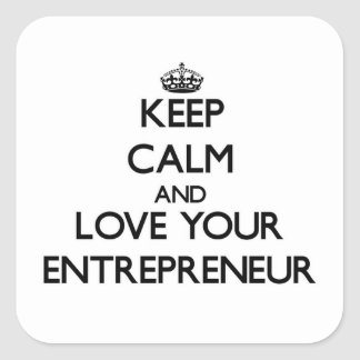 Keep Calm and Love your Entrepreneur Sticker