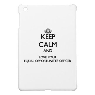 Keep Calm and Love your Equal Opportunities Office Case For The iPad Mini