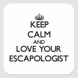 Keep Calm and Love your Escapologist Square Sticker