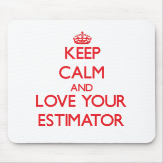 Keep Calm and Love your Estimator Mouse Pad