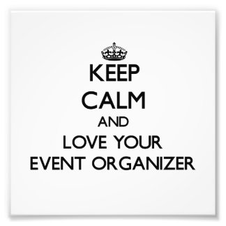 Keep Calm and Love your Event Organizer Photograph