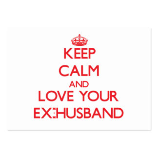Keep Calm and Love your Ex-Husband Large Business Cards (Pack Of 100)