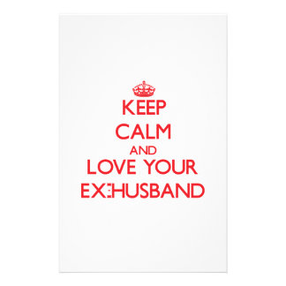 Keep Calm and Love your Ex-Husband Stationery Paper