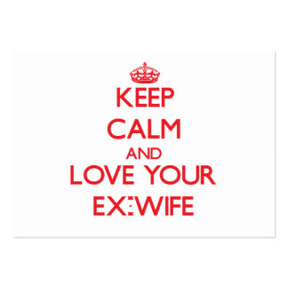 Keep Calm and Love your Ex-Wife Business Card Template