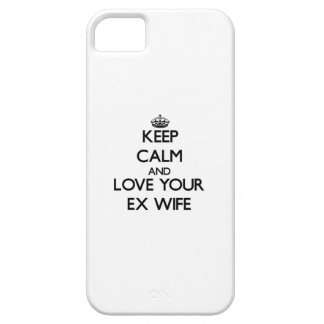 Keep Calm and Love your Ex-Wife iPhone 5 Case