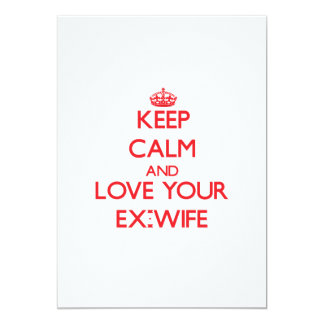 Keep Calm and Love your Ex-Wife Card