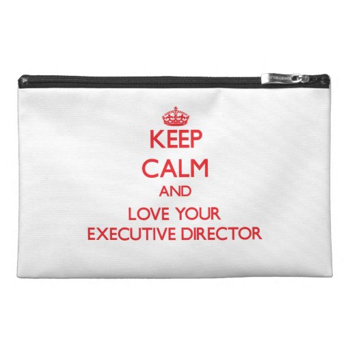 Keep Calm and Love your Executive Director Travel Accessory Bag